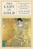 The Lady in Gold, Anne-Marie O'Connor, 0307265641