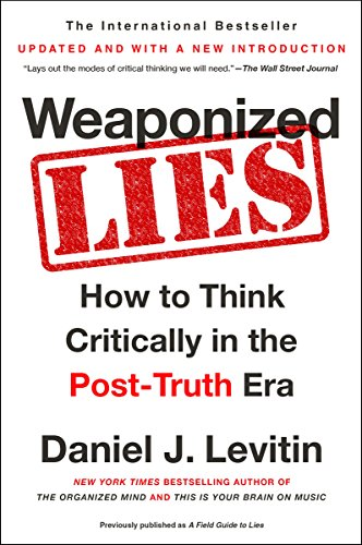 Weaponized Lies: How to Think Critically in the Post-Truth Era cover