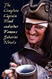 Download The Complete Captain Blood and Other Famous Sabatini Novels (Unabridged) - Captain Blood, Captain Blood Returns (or the Chronicles of Captain Blood), in PDF ePUB Free Online