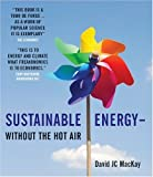 Sustainable Energy - Without the Hot Air, David JC MacKay, 0954452933