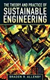 The Theory and Practice of Sustainable Engineering