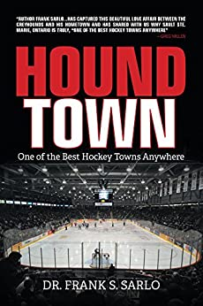 Hound Town: One of the Best Hockey Towns Anywhere by [Sarlo, Dr. Frank S.]