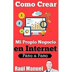 Como Crear mi Propio Negocio en Internet: 7 Formas de Generar Ingresos Pasivos (Paso a Paso Cómo Crear una Empresa de Internet nº 1)