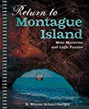 Return to Montague Island: More Mysteries and Logic