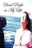 Dead People in My Life, Cindy Eyler, 1435706528