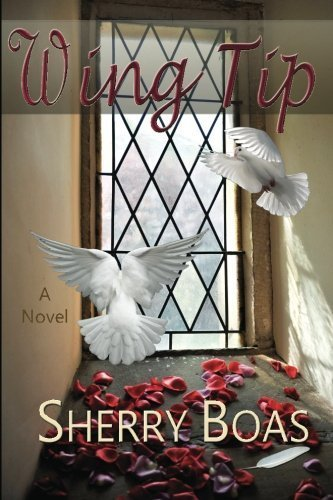 Wing Tip: A Novel by Boas, Sherry (2012) Paperback