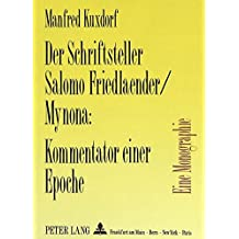 Der Schriftsteller Salomo Friedlaender/Mynona: Kommentator einer Epoche: Eine Monographie