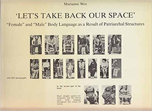 Let's Take Back Our Space: Female and Male Body Language as