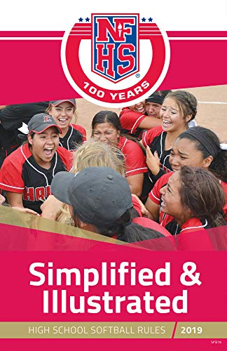 2019 NFHS Softball Rules Simplified & Illustrated