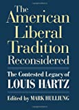 The American Liberal Tradition Reconsidered, Mark Hulliung, 0700617086