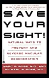 img - for Save Your Sight!: Natural Ways to Prevent and Reverse Macular Degeneration book / textbook / text book