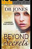 Beyond Secrets: A Madison Hart Mystery (Madison Hart Mysteries Book 1)