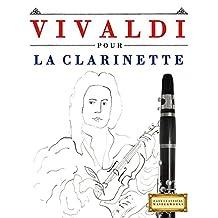Vivaldi pour la Clarinette: 10 pièces faciles pour la Clarinette débutant livre (French Edition)
