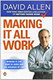 Making It All Work, David Allen, 0143116622