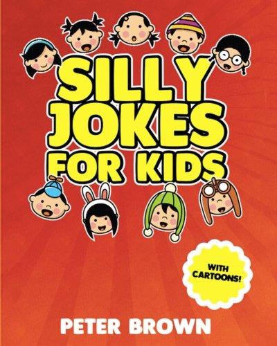 Silly Jokes For Kids: Laugh out loud fun jokes(Jokes,Funny Jokes,Jokes for kids,Best Jokes,Funny Book,Joke,riddles,quiz