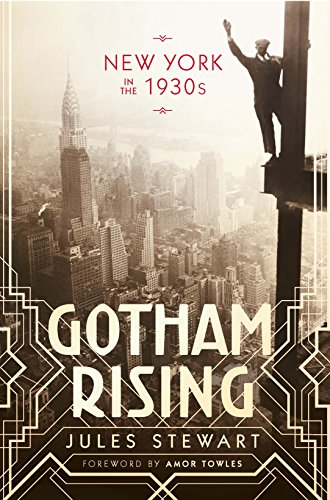 Book cover from Gotham Rising: New York in the 1930sby Jules Stewart