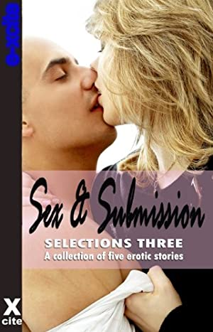 book cover of Sex and Submission Selections Three