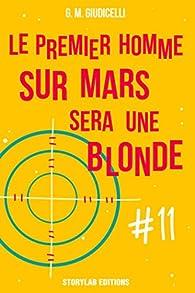 Le premier homme sur Mars sera une blonde, épisode 11 par G.M. Giudicelli