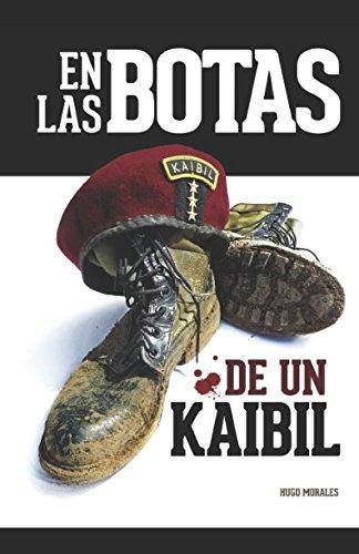 EN LAS BOTAS DE UN KAIBIL: Relatos de una guerra ganada, perdida (Spanish Edition) [Hugo Morales] (Tapa Blanda)