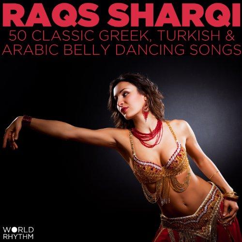 Raqs Sharqi: 50 Classic Greek, Turkish and Arabic Belly Dancing ()