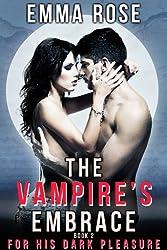 For His Dark Pleasure (The Vampire's Embrace, Book 2)