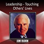 Leadership: Touching Others' Lives | Jim Rohn