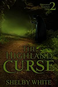 The Highland Curse (Paranormal Adventure) (Volume 2)