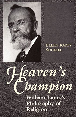 Heaven's Champion: William James's Philosophy of Religion