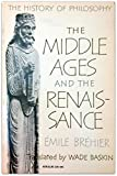 The Middle Ages and the Renaissance, Emile Brehier, 0226072193
