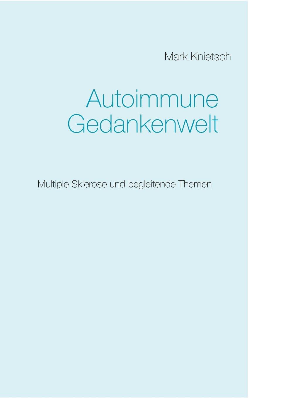 Autoimmune Gedankenwelt: Multiple Sklerose und begleitende Themen
