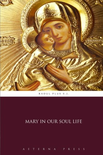 Mary in Our Soul Life