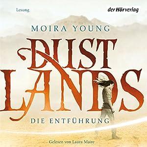 Die Entführung (Dustlands 1) Hörbuch