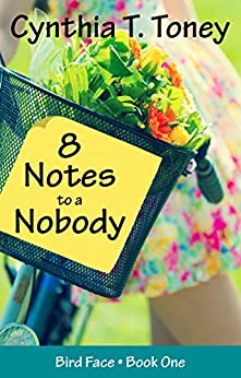 8 Notes to a Nobody (The Bird Face Series Book 1) by [Toney, Cynthia T.]