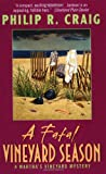 Front cover for the book A Fatal Vineyard Season by Philip R. Craig