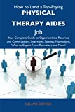 How to Land a Top-Paying Physical Therapy Aides Job, Lillian Ochoa, 1486129412