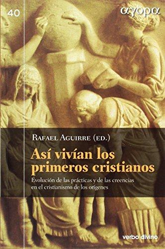 Asi Vivian Los Primeros Cristianos Agora Pdf Download Rafael