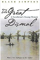 The Great Dismal: A Carolinian's Swamp Memoir (Chapel Hill Books) by Bland Simpson (1998-09-28)