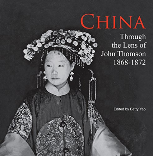 Pdf Photography China: Through the Lens of John Thomson (1868-1872) (Chinese and English Edition)