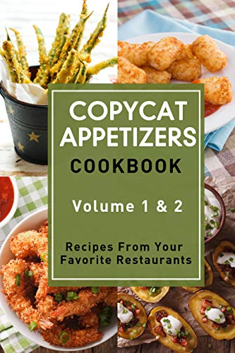 Copycat Appetizers Cookbook: Recipes From Your  Favorite Restaurants by [Stevens, JR]