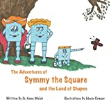 img - for The Adventures of Symmy the Square and the Land of Shapes book / textbook / text book