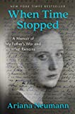 When Time Stopped: A Memoir of My Father's War and