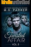 Twisted Affair Vol. 3 (An Erotic Romance)