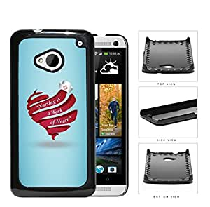 RN Nurse Red Heart & Quote Nursing is a Work of Heart HTC one M7 Hard Snap on Plastic Cell Phone Case Cover