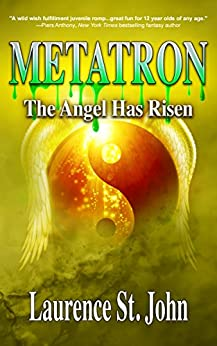 Metatron: The Angel Has Risen (Metatron Series Book 1) by [St. John, Laurence]