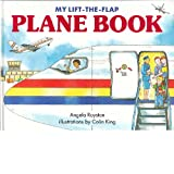 My Lift the Flap Plane Book, Angela Royston, 0399225331