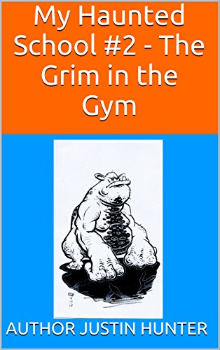 My Haunted School #2 - The Grim in the Gym (My Haunted School Book Series)