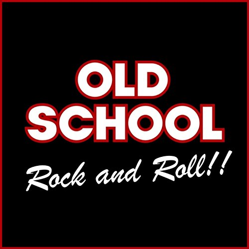 - Old School Rock and Roll!!