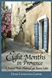 img - for Eight Months in Provence: A Junior Year Abroad 30 Years Late book / textbook / text book
