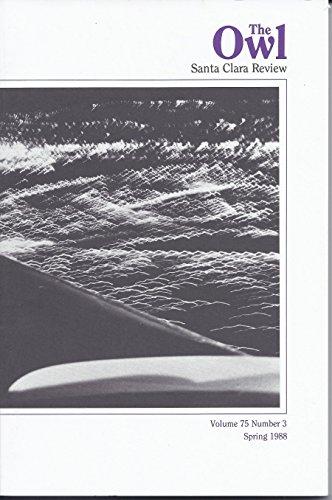 The Owl - Santa Clara Review - Spring 1988 - Santa Clara University's Literary Magazine - Volume 75 Number 3