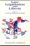 Law, Legislation and Liberty, Volume 3: The Political Order of a Free People (Law, Legislation, and Liberty)